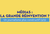 Un journalisme plus constructif – Episode 3