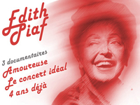 Edith Piaf, 3 documentaires