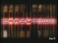 Crazy Town : version 19 secondes