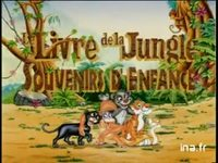 Le livre de la jungle - souvenirs d'enfance : Jungle,  version 15 secondes